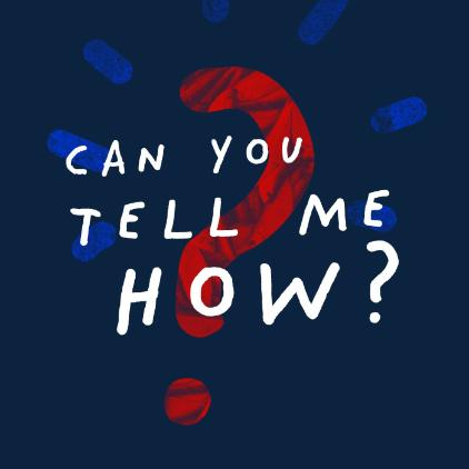 Can you tell me how? podcast red, white and blue question mark graphic